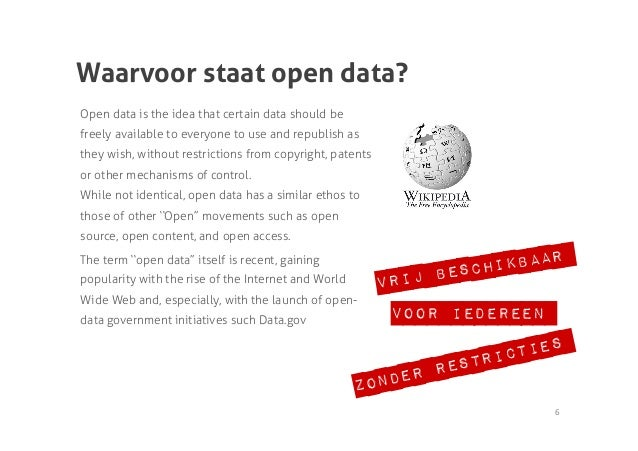 Waarvoor staat open data?Open data is the idea that certain data should befreely available to everyone to use and republis...