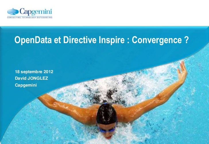 OpenData et Directive Inspire : Convergence ?18 septembre 2012David JONGLEZCapgemini