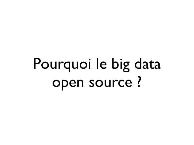 Pourquoi le big data open source ? Slide 3
