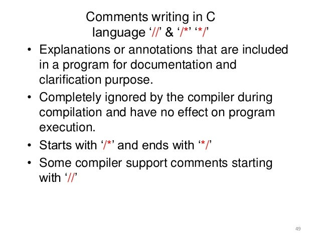 Comments writing in C language '//' & '/*' '*/' • Explanations or annotations that are included in a program for documenta...