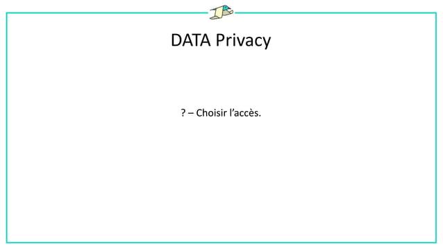 DATA Privacy ! – Le schéma était régulièrement amené à changer.