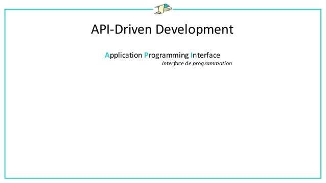 API-Driven Development Representational State Transfer 1. Séparation du Client et du Serveur. 2. Stateless : Le serveur do...