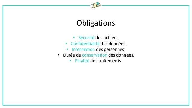 Obligations Un manquement à chacun de ces points est punissable par 300K € d'amende et jusqu'à 5 ans d'emprisonnement.