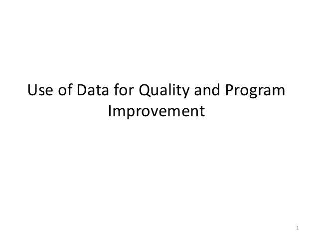 Use of Data for Quality and Program  Improvement  Hugh Sturrock  Aimee Leidich  1