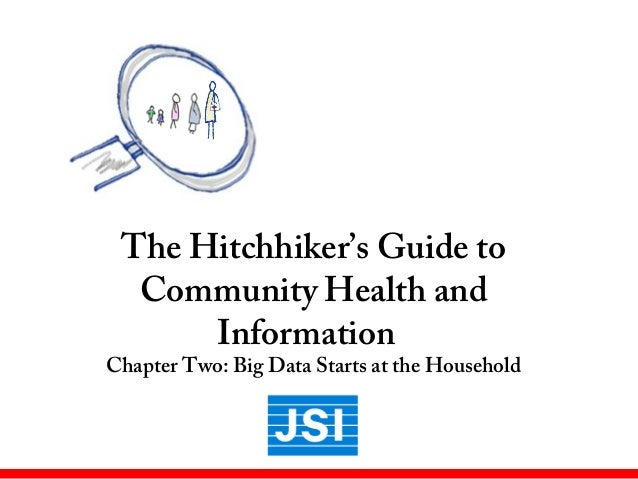 The Hitchhiker's Guide to Community Health and Information Chapter Two: Big Data Starts at the Household