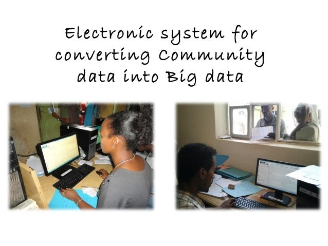 Electronic system for converting Community data into Big data