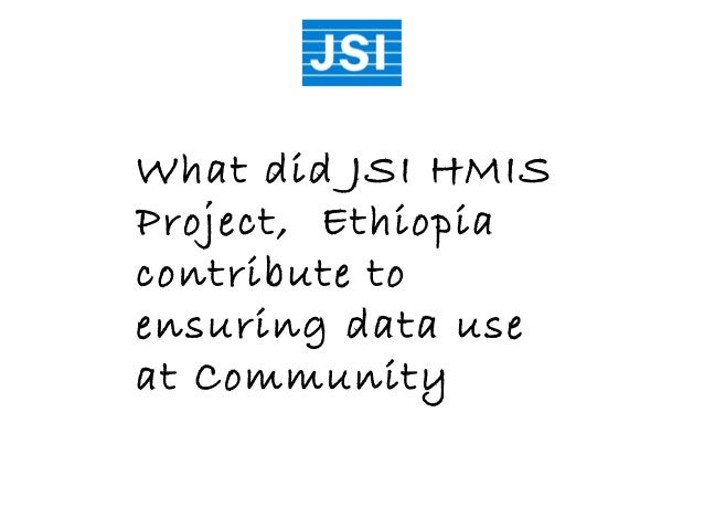What did JSI HMIS Project, Ethiopia contribute to ensuring data use at Community