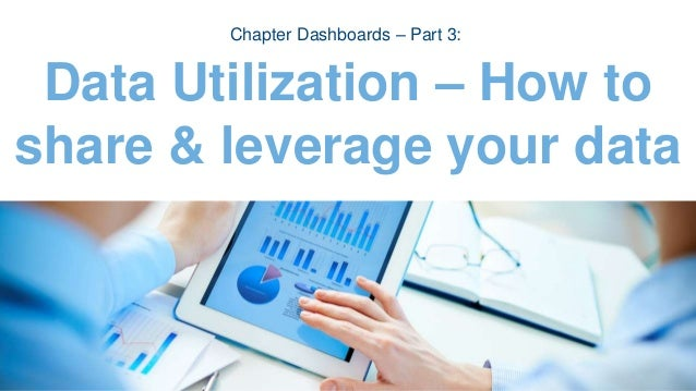 Data Utilization – How to share & leverage your data Chapter Dashboards – Part 3: