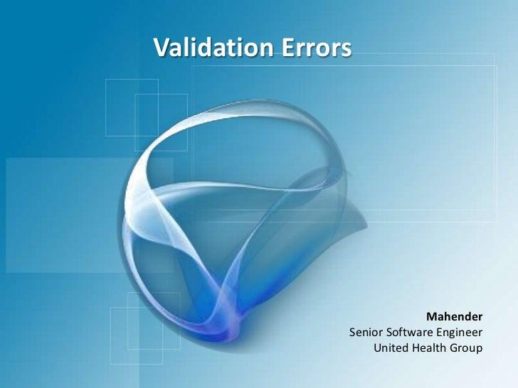 Validation Errors<br />Mahender<br />Senior Software Engineer<br />United Health Group<br />