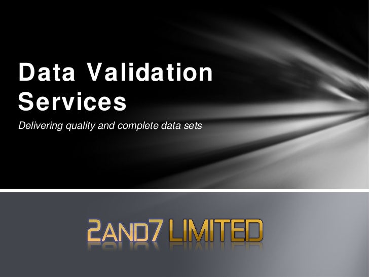 Data ValidationServicesDelivering quality and complete data sets