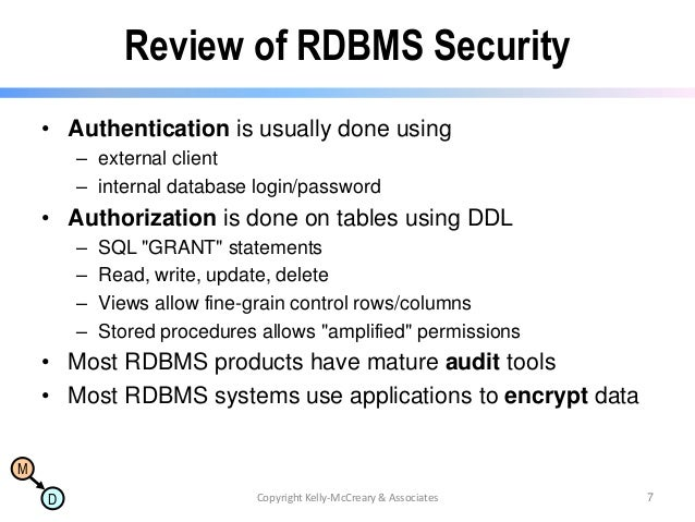 Review of RDBMS Security • Authentication is usually done using – external client – internal database login/password  • Au...