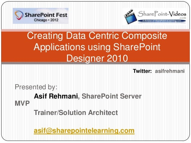 Creating Data Centric Composite    Applications using SharePoint            Designer 2010                                 ...