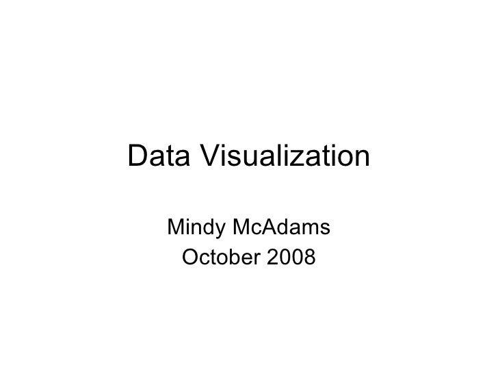 Data Visualization Mindy McAdams October 2008