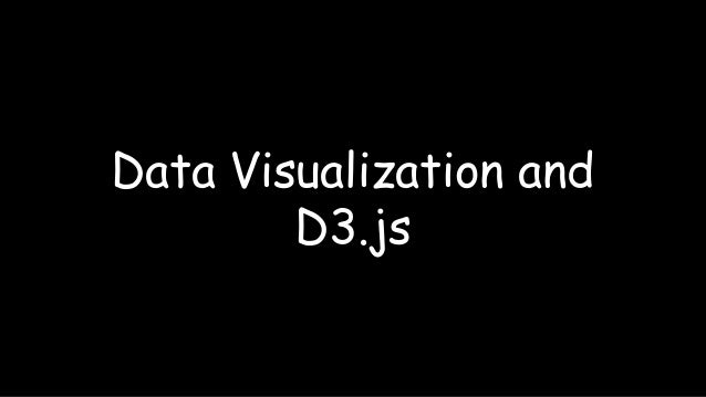 Data Visualization and D3.js