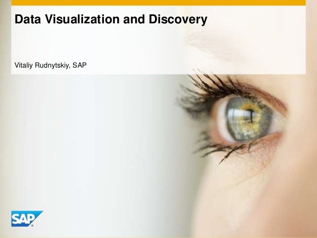 Data Visualization and DiscoveryVitaliy Rudnytskiy, SAP
