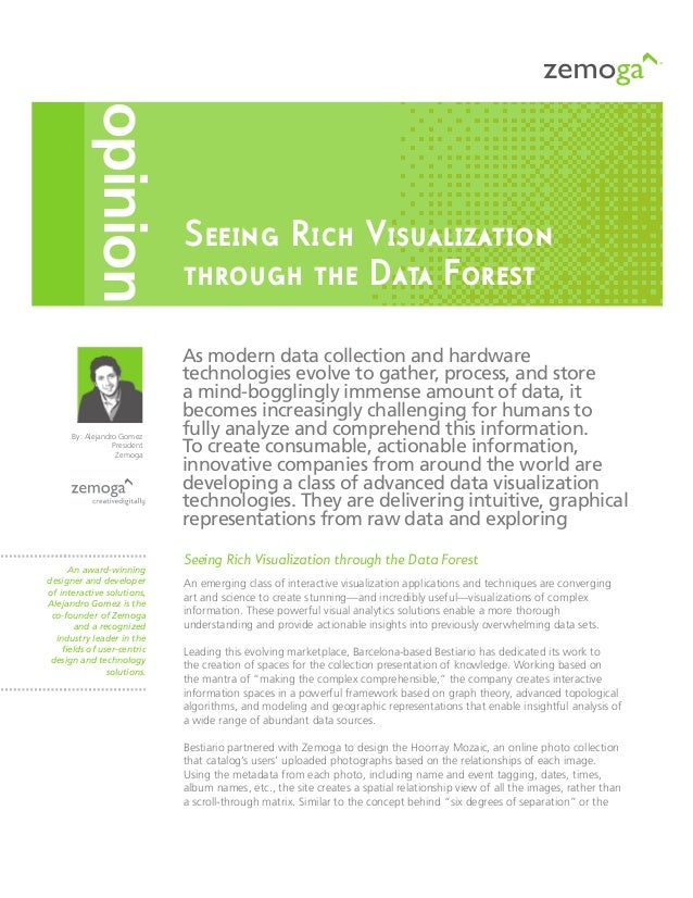 Seeing Rich Visualization through the Data Forest Seeing Rich Visualization through the Data Forest An emerging class of i...