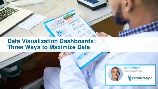 Data Visualization Dashboards: Three Ways to Maximize Data