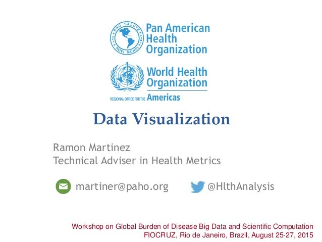 Data Visualization Workshop on Global Burden of Disease Big Data and Scientific Computation FIOCRUZ, Rio de Janeiro, Brazi...