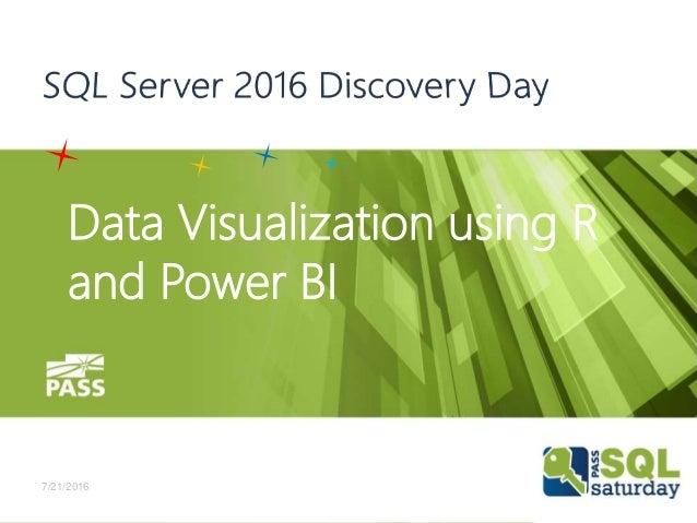 Data Visualization using R and Power BI 7/21/2016