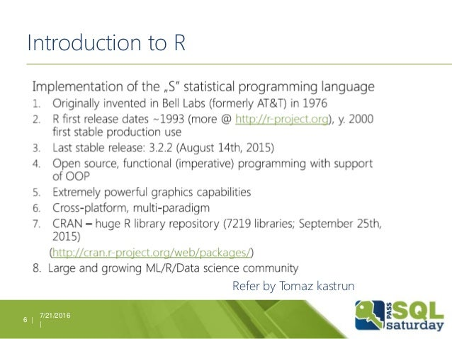 Introduction to R 7/21/2016 | 6 | Refer by Tomaz kastrun