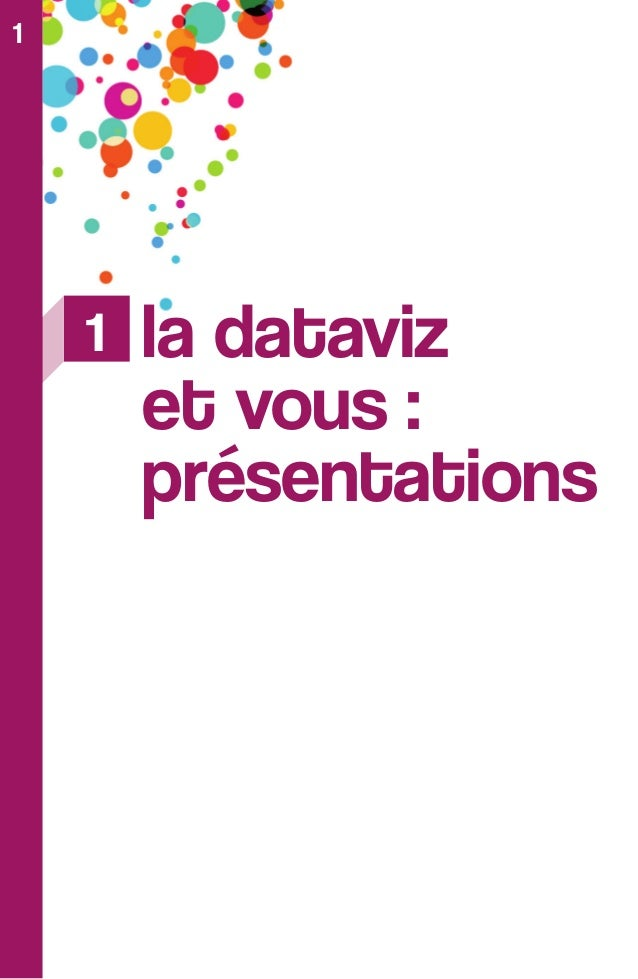 """9 1.1 définition(s) de la dataviz Qu'on l'écrive à l'américaine data visualization, en franglais """"datavisualisation"""" ou fa..."""