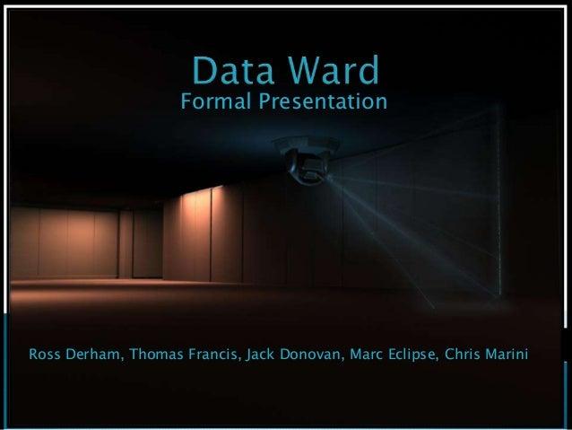Formal PresentationRoss Derham, Thomas Francis, Jack Donovan, Marc Eclipse, Chris Marini