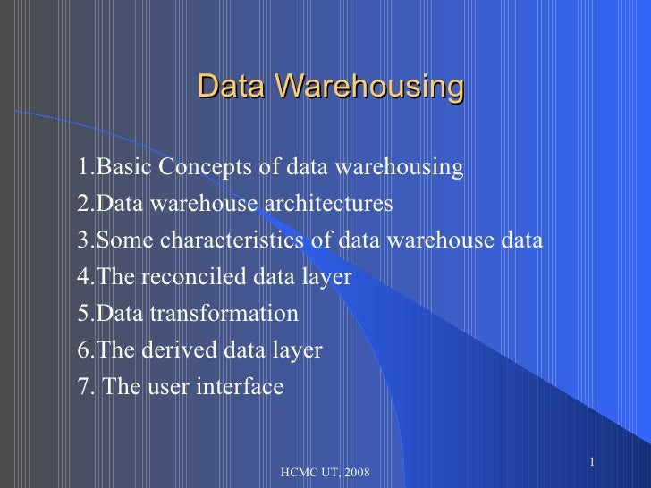 Data Warehousing 1.Basic Concepts of data warehousing 2.Data warehouse architectures 3.Some characteristics of data wareho...