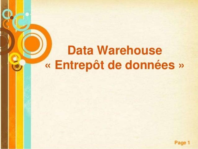 Data Warehouse« Entrepôt de données »    Free Powerpoint Templates                                Page 1