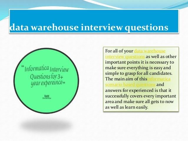 informatica scenario based data warehouse interview questions