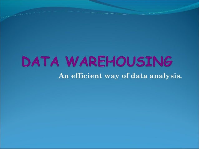 An efficient way of data analysis.