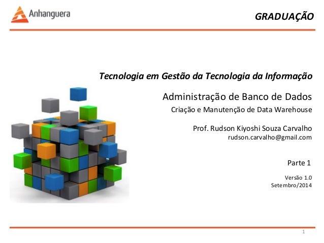 GRADUAÇÃO  Tecnologia  em  Gestão  da  Tecnologia  da  Informação  Administração  de  Banco  de  Dados  Criação  e  Manute...