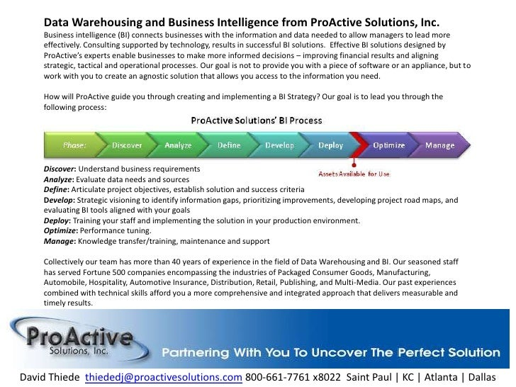 Data Warehousing and Business Intelligence from ProActive Solutions, Inc.Business intelligence (BI) connects businesses wi...