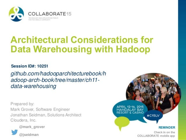 REMINDER Check in on the COLLABORATE mobile app Architectural Considerations for Data Warehousing with Hadoop Prepared by:...