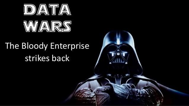 Data Wars The Bloody Enterprise strikes back
