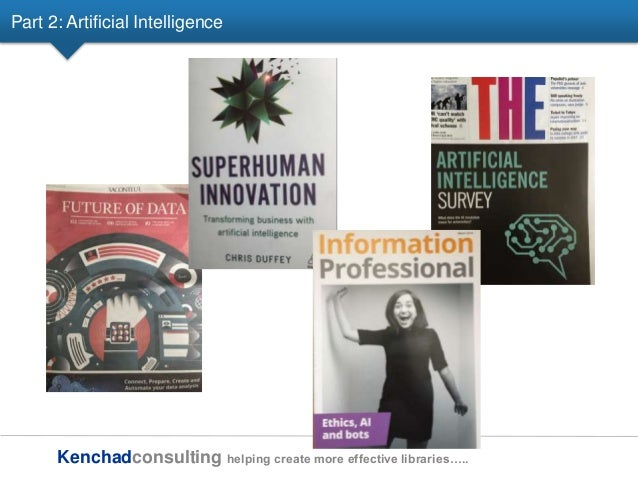 Kenchadconsulting helping create more effective libraries….. Part 2: Artificial Intelligence