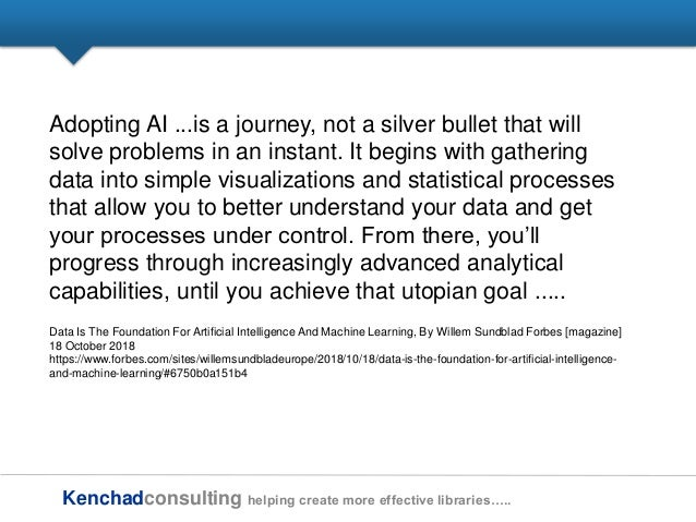Kenchadconsulting helping create more effective libraries….. Adopting AI ...is a journey, not a silver bullet that will so...