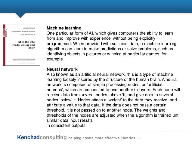 Kenchadconsulting helping create more effective libraries….. Machine learning One particular form of AI, which gives compu...