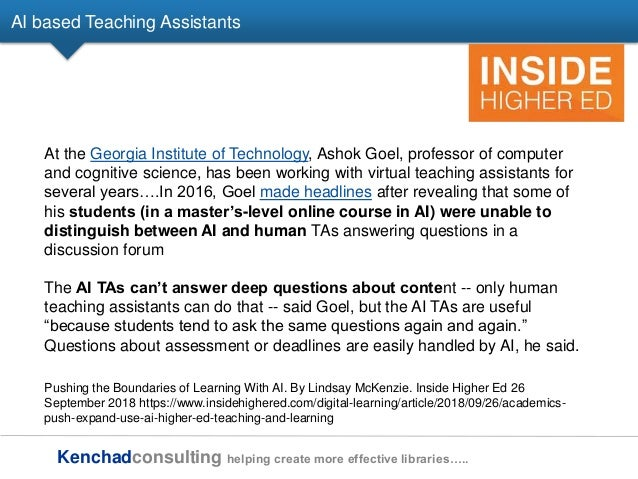 Kenchadconsulting helping create more effective libraries….. AI based Teaching Assistants At the Georgia Institute of Tech...