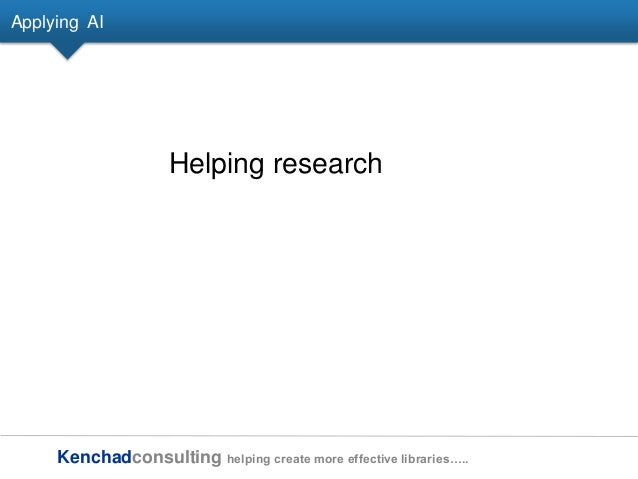 Kenchadconsulting helping create more effective libraries….. Applying AI Helping research