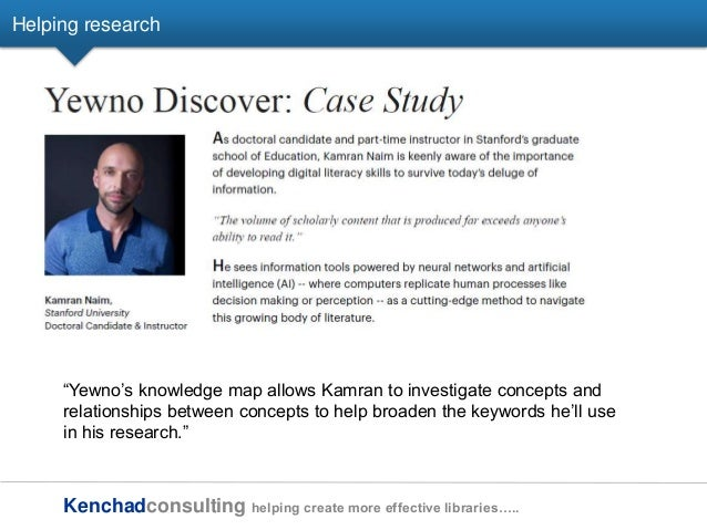Kenchadconsulting helping create more effective libraries….. Helping research ―Yewno's knowledge map allows Kamran to inve...