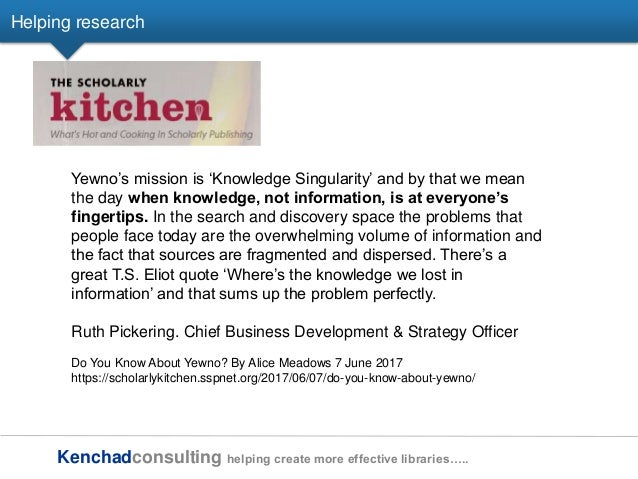 Kenchadconsulting helping create more effective libraries….. Helping research Yewno's mission is ‗Knowledge Singularity' a...