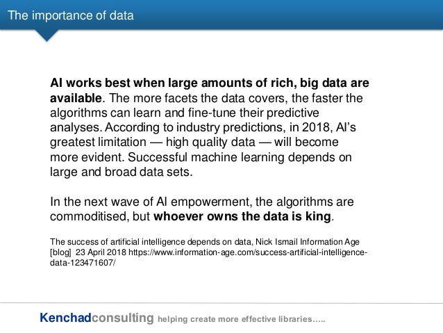 Kenchadconsulting helping create more effective libraries….. The importance of data AI works best when large amounts of ri...
