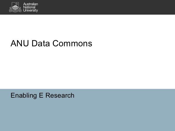ANU Data CommonsEnabling E Research
