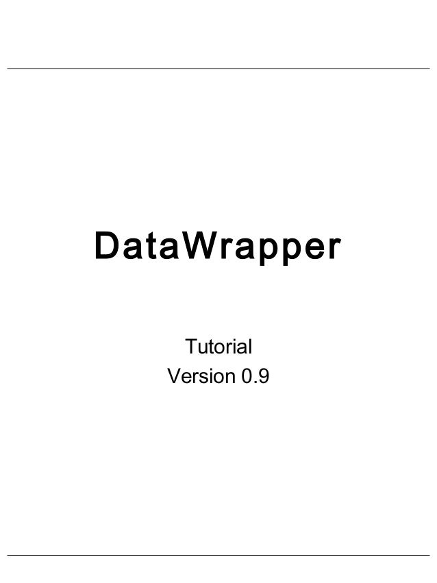 DataWrapper Tutorial Version 0.9