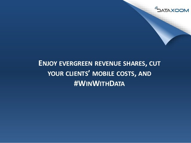 ENJOY EVERGREEN REVENUE SHARES, CUT YOUR CLIENTS' MOBILE COSTS, AND #WINWITHDATA