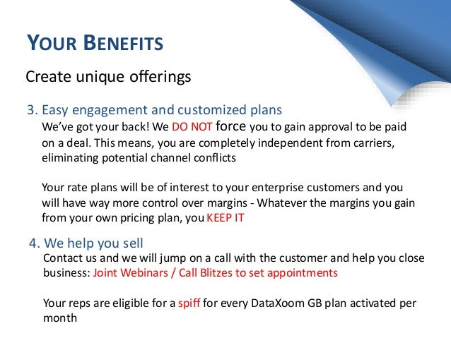YOUR BENEFITS Create unique offerings 4. We help you sell Contact us and we will jump on a call with the customer and help...