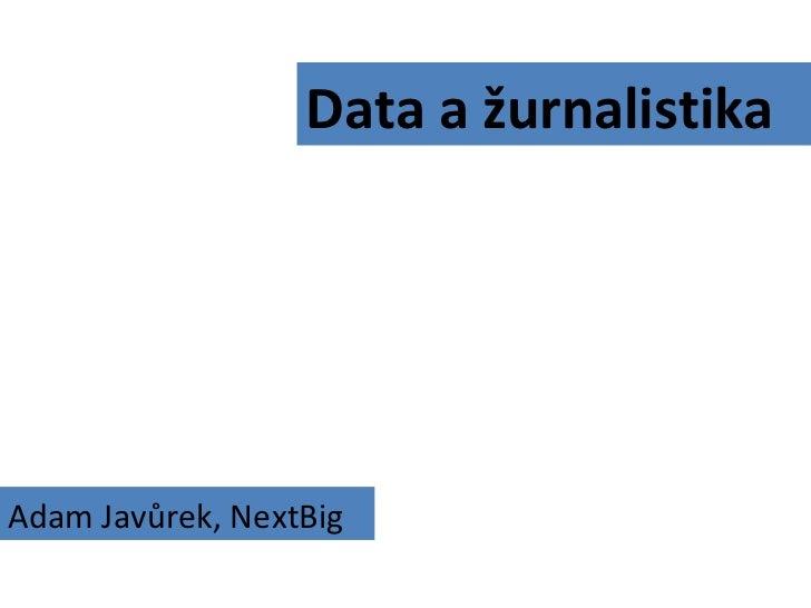 Data a žurnalistika Adam Javůrek, NextBig