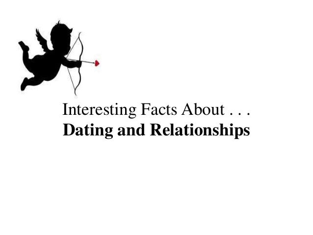 interesting facts about dating and relationships