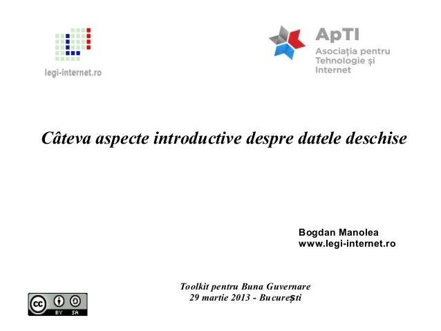 Câteva aspecte introductive despre datele deschise                                            Bogdan Manolea              ...