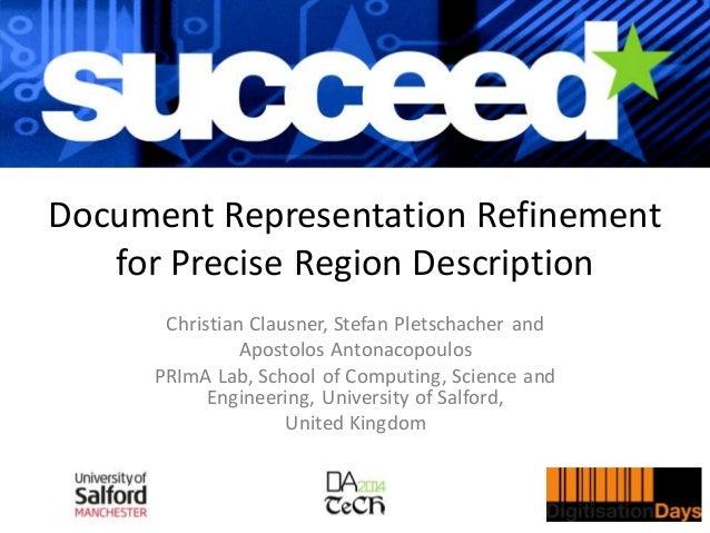 Document Representation Refinement for Precise Region Description Christian Clausner, Stefan Pletschacher and Apostolos An...